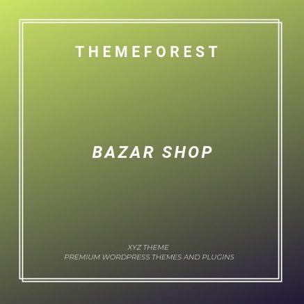 Bazar Shop - Multi-Purpose e-Commerce Theme 3 1 3